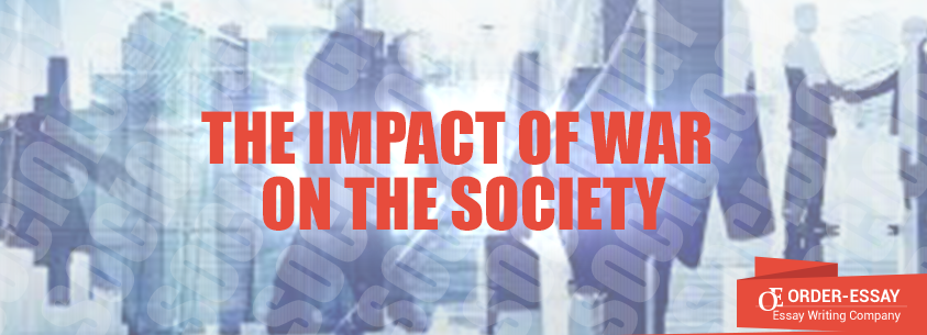 The Impact of War on the Society