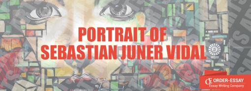 Portrait of Sebastian Juner Vidal Essay Sample