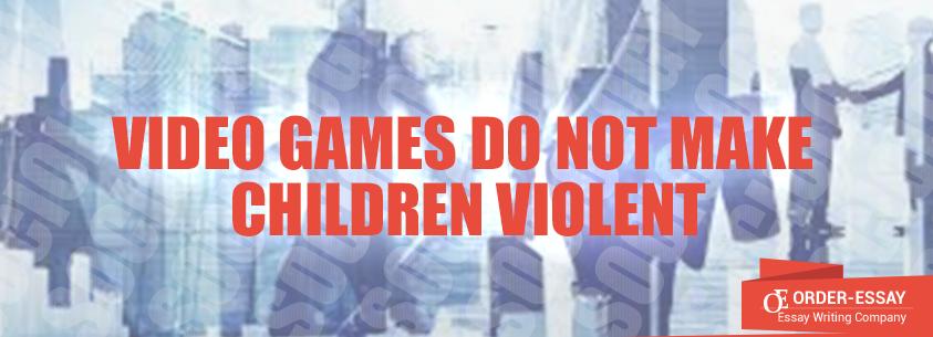 Video Games do not Make Children Violent