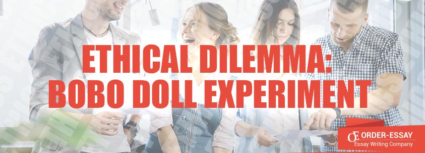 Ethical Dilemma: Bobo Doll Experiment