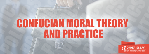 Confucian Moral Theory and Practice