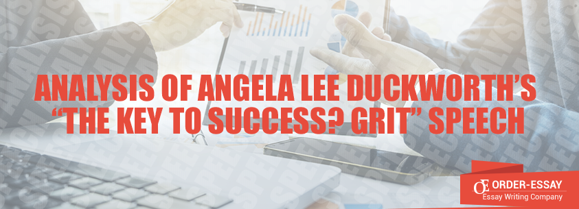 "Analysis of Angela Lee Duckworth's ""The Key to Success? Grit"" speech"