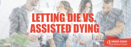 Letting die vs. Assisted dying