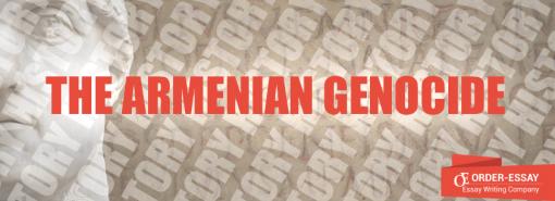 The Armenian Genocide Essay Sample