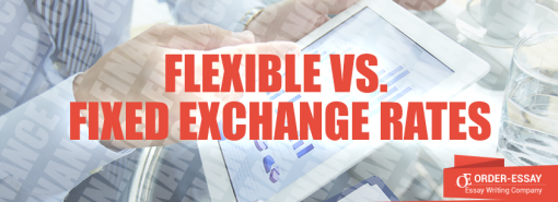 Flexible Vs. Fixed Exchange Rates