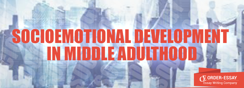 Socioemotional Development in Middle Adulthood