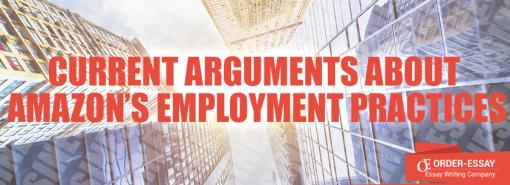 Current Arguments about Amazon's Employment Practices