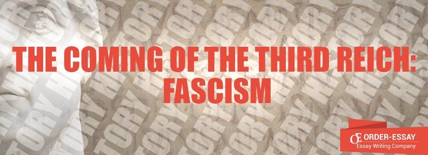 The Coming of the Third Reich: Fascism