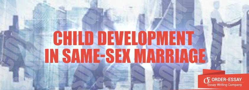 Child Development in Same-Sex Marriage
