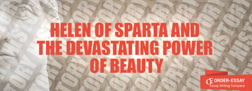 Helen of Sparta and the Devastating Power of Beauty