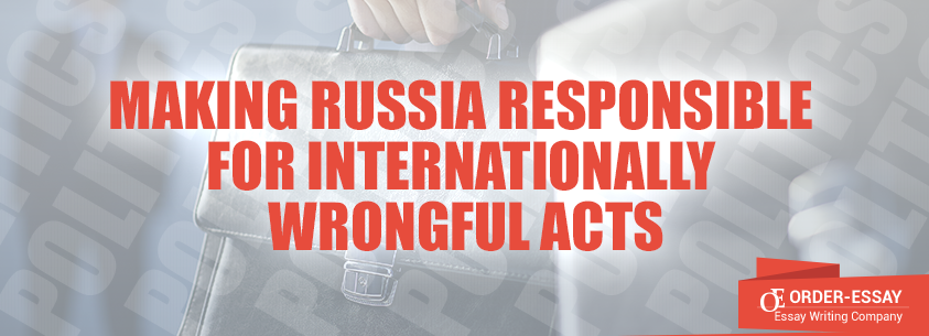 Making Russia responsible for internationally wrongful acts