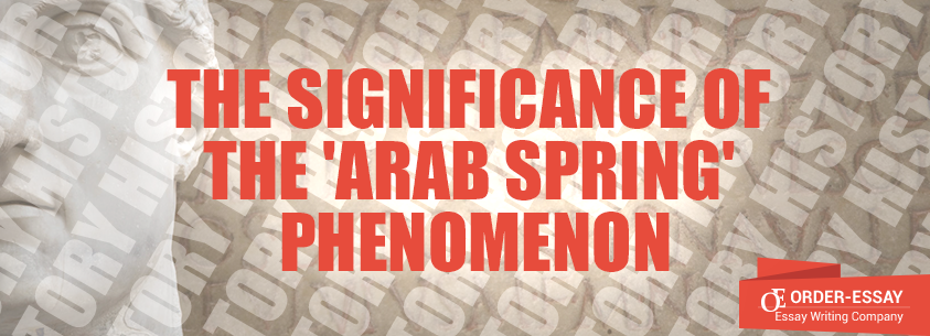 The Significance of the 'Arab Spring' Phenomenon