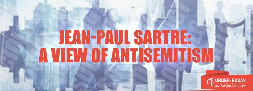 Jean-Paul Sartre: A View of Antisemitism