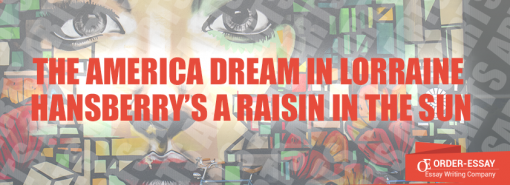 The America Dream in Lorraine Hansberry's A Raisin in the Sun