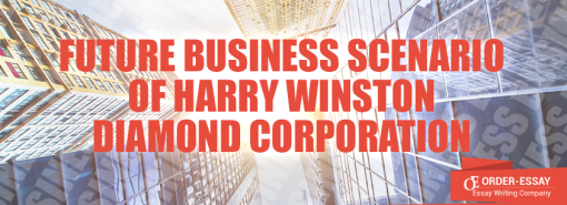 Future Business Scenario of Harry Winston Diamond Corporation