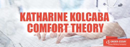 Katharine Kolcaba Comfort Theory Essay Sample
