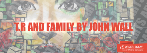 T.R and family by John Wall Essay Sample