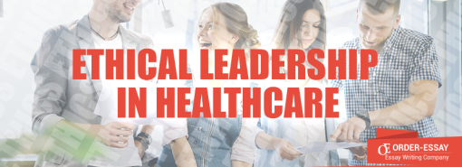 Ethical Leadership in Healthcare