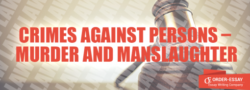 Crimes against Persons – Murder and Manslaughter