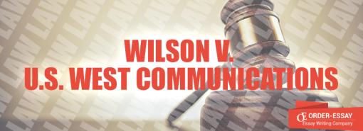 Wilson v. U.S. West Communications Essay Sample