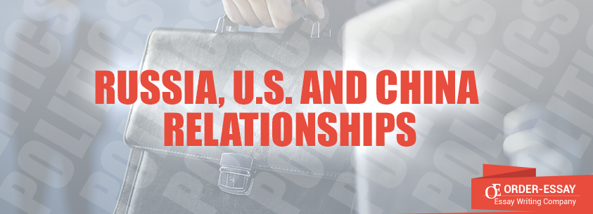 Russia, U.S. and China Relationships