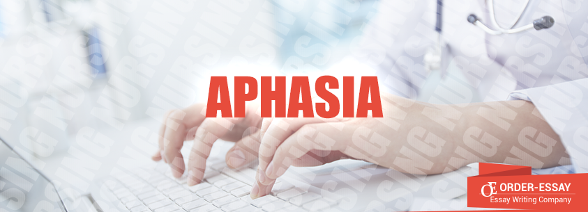 Aphasia Essay Sample