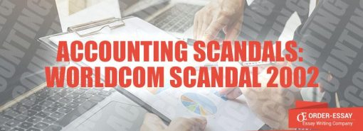 Accounting Scandals: WorldCom Scandal 2002