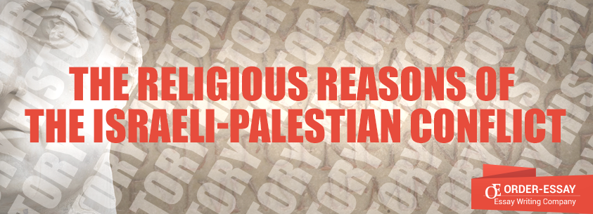 The Religious Reasons Of The Israeli-Palestian Conflict