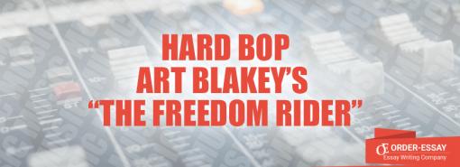 "Hard Bop. Art Blakey's ""The Freedom Rider"""