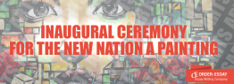 The Inaugural Ceremony for The New Nation A Painting. Essay sample