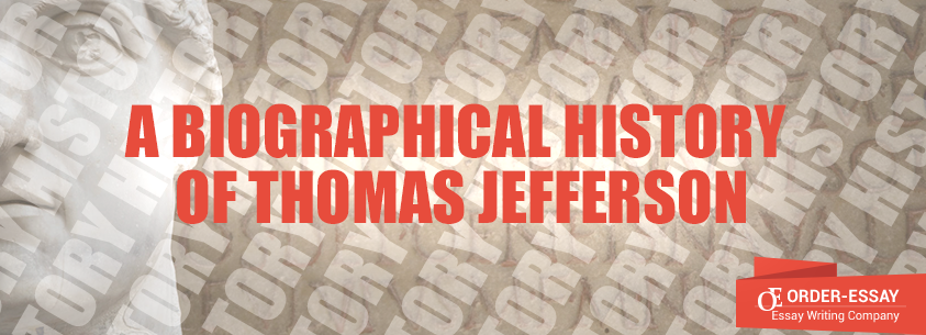 A Biographical History of Thomas Jefferson