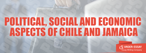 Political, Social and Economic Aspects of Chile and Jamaica