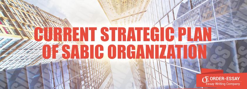 Current Strategic Plan Of Sabic Organization