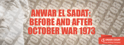 Anwar El Sadat: Before and After October War 1973