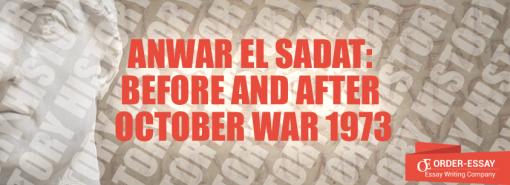 Anwar El Sadat: Before and After October War 1973