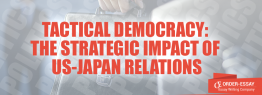 Tactical Democracy: the Strategic Impact of US-Japan Relations