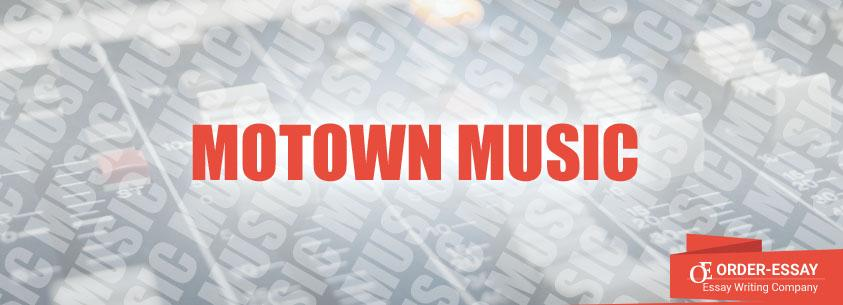 Motown Music Essay Sample