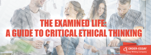 The Examined Life: A Guide to Critical Ethical Thinking