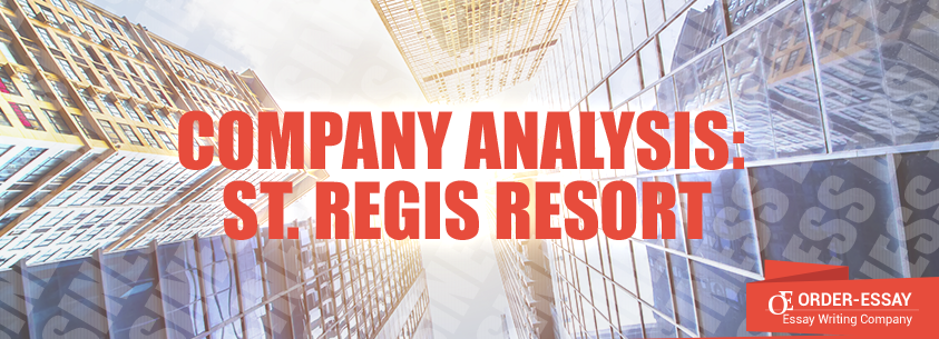 Company Analysis: St. Regis Resort