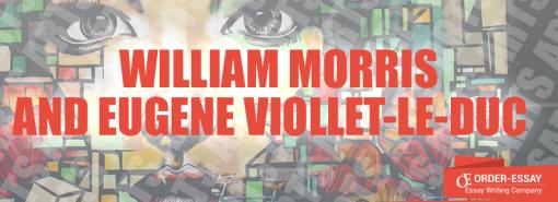 William Morris and Eugene Viollet-le-Duc