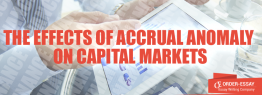 The Effects Of Accrual Anomaly On Capital Markets
