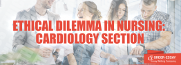 Ethical Dilemma in Nursing: Cardiology Section