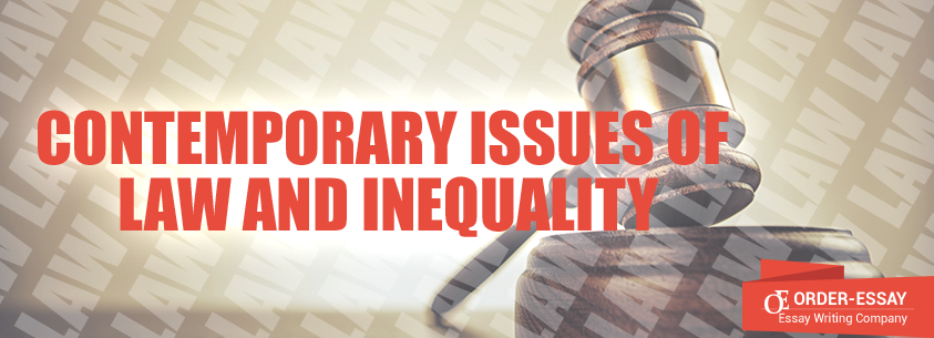 Contemporary Issues of Law and Inequality