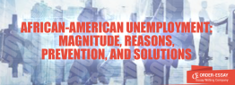African-American Unemployment: Magnitude, Reasons, Prevention, and Solutions