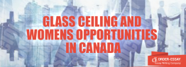 Glass Ceiling and Womens Opportunities in Canada Essay Sample