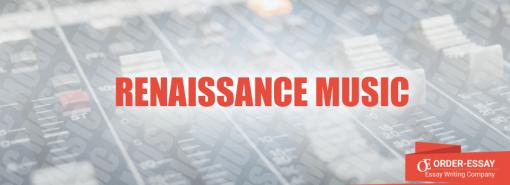 Renaissance Music Essay Sample