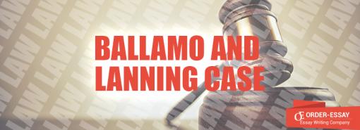 Ballamo and Lanning Case Essay Sample