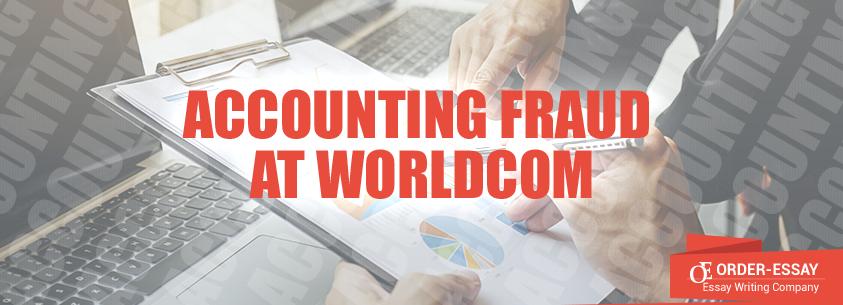 Accounting Fraud at WorldCom