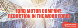 Ford Motor Company: Reduction in the Work Force