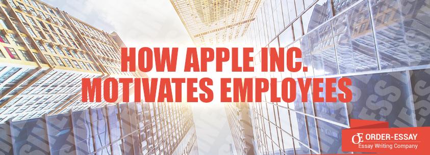 How Apple Inc. Motivates Employees